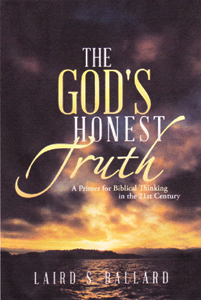 Buy The God's Honest Truth by: Laird S. Ballard